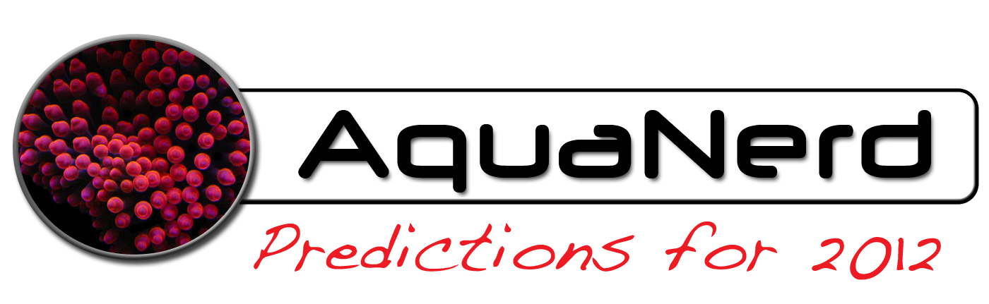 AquaNerd 2012 Predictions