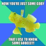 Goby That I Used to Know