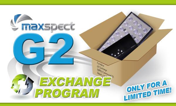 Maxspect G2 Exchange Program