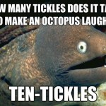 Bad Joke Eel Ticklish Octopus