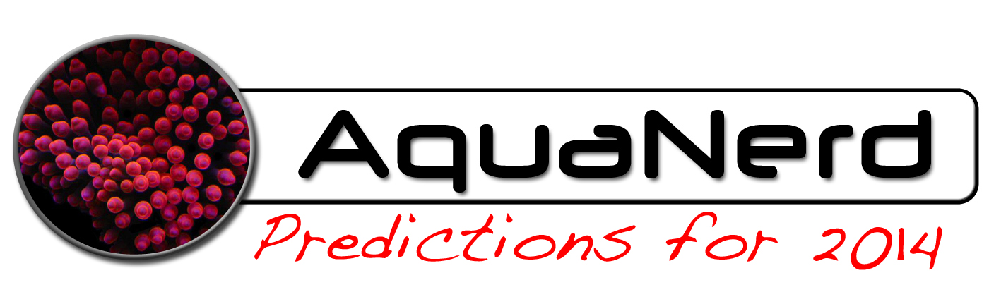AquaNerd 2014 Predictions